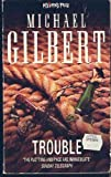 Trouble (0099583909) by Gilbert, Michael