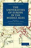 img - for The Universities of Europe in the Middle Ages: Volume 1, Salerno, Bologna, Paris (Cambridge Library Collection - Medieval History) book / textbook / text book