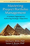 Mastering Project Portfolio Management: A Systems Approach to Achieving Strategic Objectives