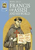 Francis of Assisi and His World (Ivp Histories) (0830823549) by Mark Galli
