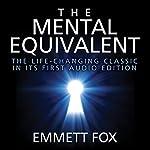 The Mental Equivalent | Emmett Fox