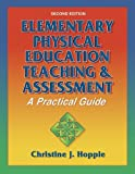 img - for By Christine Hopple - Elementary Physical Education Teaching & Assessment-2nd (second) Edition: A Practical Guide: 2nd (second) Edition book / textbook / text book