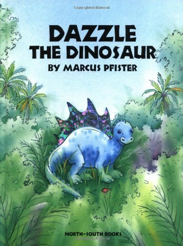 Dazzle the Dinosaur by Pfister, Marcus (1994) Hardcover PDF