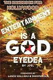"""Entertainment Is A God Eyedea: """"The Handbook For Hollywood!"""""""