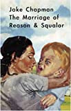 img - for Jake Chapman: The Marriage of Reason & Squalor book / textbook / text book
