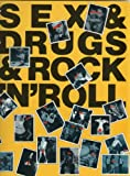 Sex & Drugs & Rock 'n' Roll: A Pictorial History