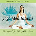 Yoga Meditations  by Jonathan Foust, Srinivasananda, Alan Finger Narrated by Jonathan Foust, Srinivasananda, Alan Finger