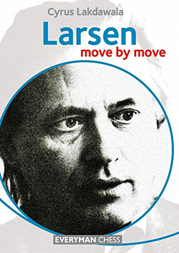 Larsen: Move by Move (Everyman Chess)