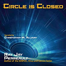 Circle Is Closed: Progeny, Book 2 Audiobook by Ray Jay Perreault Narrated by Christopher M. Allport
