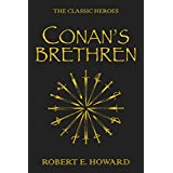 Conan's Brethren: The Complete Collectionby Robert E. Howard