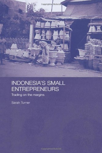 Indonesia's Small Entrepreneurs: Trading on the Margins