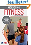 Kickboxing Fitness: A Guide For Fitne...