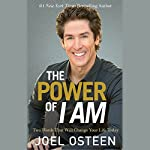 The Power of I Am: Two Words That Will Change Your Life Today | Joel Osteen