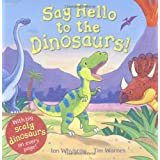 Say Hello to the Dinosaurs!by Ian Whybrow
