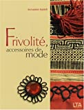 echange, troc Bernadette Baldelli - Frivolité, accessoires de mode