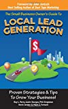 Small Business Owner's Guide To Local Lead Generation: Proven Strategies & Tips To Grow Your Business!
