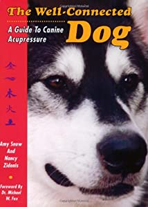 The Well-Connected Dog: A Guide to Canine Acupressure by Tallgrass Publishers, LLC