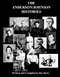 img - for The Anderson/Johnson Histories: Personal Accounts, Family Stories, Letters and Historical Research book / textbook / text book