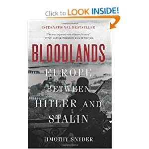 Bloodlands: Europe Between Hitler and Stalin by