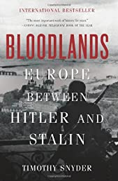 Bloodlands: Europe Between Hitler and Stalin