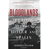 Bloodlands: Europe Between Hitler and Stalin ~ Timothy Snyder