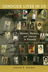 Genocide Lives in Us: Women, Memory, and Silence in Rwanda (Women in Africa and the Diaspora)