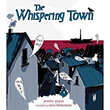 The Whispering Town (       UNABRIDGED) by Jennifer Elvgren Narrated by Elizabeth Cottle