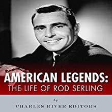 American Legends: The Life of Rod Serling Audiobook by  Charles River Editors Narrated by Kenneth Ray