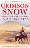 Jules Stewart Crimson Snow: Britain's First Disaster in Afghanistan