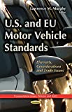 U.s. and Eu Motor Vehicle Standards: Elements, Considerations and Trade Issues
