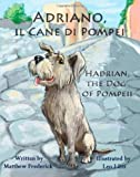 Adriano, il Cane di Pompei - Hadrian, the Dog of Pompeii (Italian Edition)