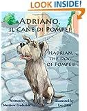 Adriano, il Cane di Pompei - Hadrian, the Dog of Pompeii (Italian Edition)