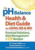 img - for The pH Balance Health and Diet Guide for GERD, IBS and IBD: Practical Solutions, Diet Management, Plus 175 Recipes book / textbook / text book