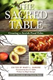 The Sacred Table: Creating a Jewish Food Ethic