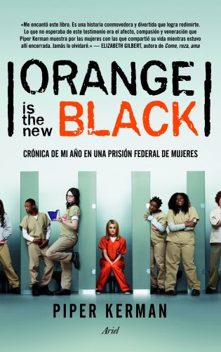 Orange is the new black: Crónica de mi año en una prisión federal de mujeres