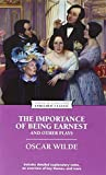 The Importance of Being Earnest and Other Plays (Enriched Classics)