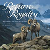 img - for By Dr. Dale E. Toweill Return of Royalty: Wild Sheep of North America (1st) book / textbook / text book