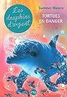 Les dauphins d'argent, tome 6 : Tortues en danger