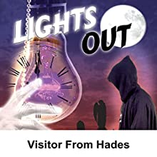 Lights Out: Visitor From Hades  by Arch Oboler Narrated by Arch Oboler