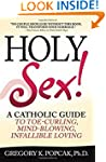 Holy Sex!: A Catholic Guide to Toe-Cu...