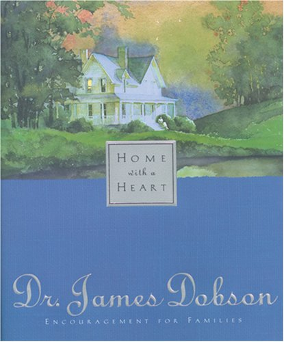 Home With a Heart, James C. Dobson