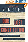 Our Lost Constitution: The Willful Su...