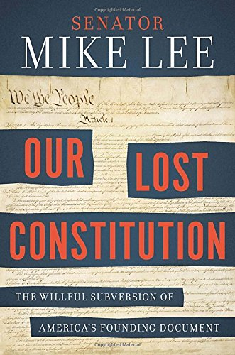 Our Lost Constitution: The Willful Subversion of America's Founding Document PDF