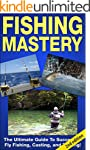 FISHING MASTERY GUIDE 2ND EDITION: Th...