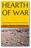 HEARTH OF WAR: The Door Between the Industrial and Nuclear Age