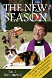 The New Season: The Hilarious Escapades of Unconventional Not So Innocent Village Life (Reverend Percival Peabody) Paul Hammond