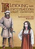 Kleidung des Mittelalters selbst anfertigen - Gewandungen der Wikinger