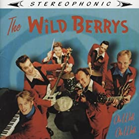 Wild Berrys ,The - Oh Well Oh Well