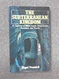 The subterranean kingdom: A survey of man-made structures beneath the earth (0855001402) by Pennick, Nigel