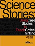 Science Stories: Using Case Studies to Teach Critical Thinking (PB301X)